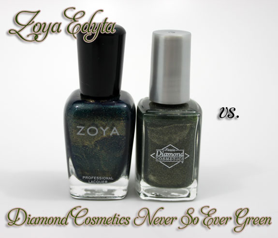Zoya Edyta vs Diamond Cosmetics Never So Ever Green