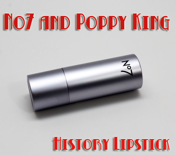 No7 and Poppy King History No7 and Poppy King Limited Edition Lipstick in History Swatches & Review