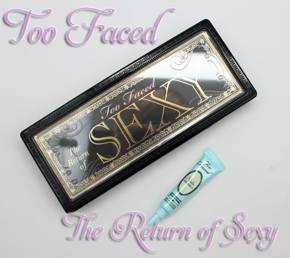 Too Faced The Return of Sexy
