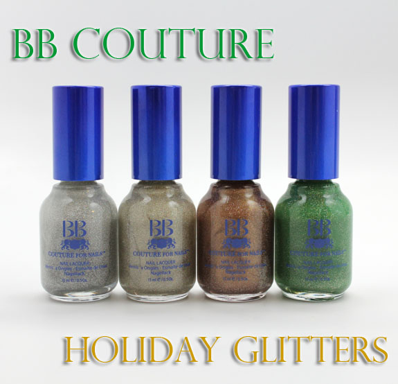 BB Couture Holiday Glitters BB Couture Holiday Glitters for 2012 Swatches & Review