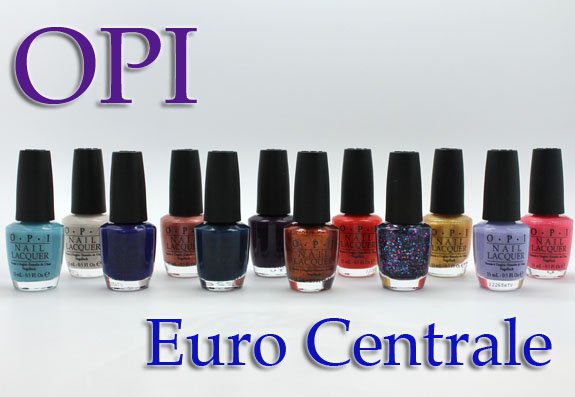 OPI Euro Centrale Collection for Spring/Summer 2013 ...