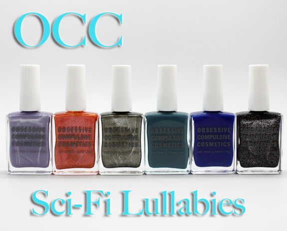 OCC Sci Fi Lullabies Nail Lacquer OCC Sci Fi Lullabies Nail Lacquer Collection Swatches and Review