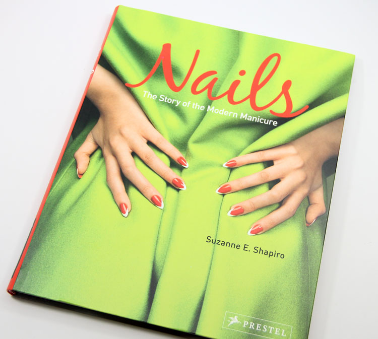 Nails The Story of the Modern Manicure